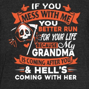 If you mess with me you better run - Unisex Tri-Blend T-Shirt by American Apparel