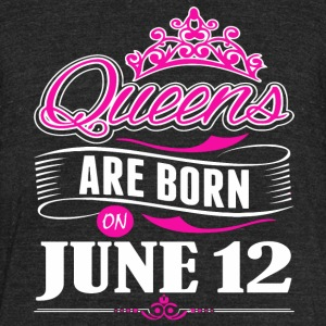 Queens are born on June 12 - Unisex Tri-Blend T-Shirt by American Apparel