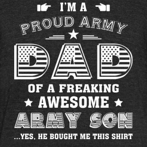 I'm A Proud Army Dad T Shirt - Unisex Tri-Blend T-Shirt by American Apparel