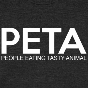 Peta People Eating Tasty Animal - Unisex Tri-Blend T-Shirt by American Apparel