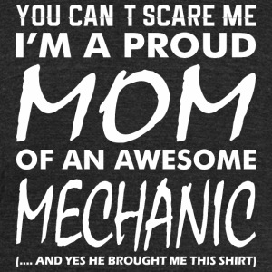 Cant Scare Me Proud Mom Awesome Mechanic - Unisex Tri-Blend T-Shirt by American Apparel