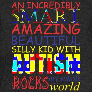 Incredibly Smart Amazing Beautiful Kid With Autism - Unisex Tri-Blend T-Shirt by American Apparel