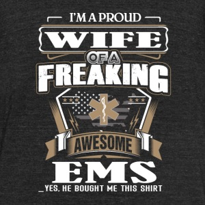 EMS - I'm a proud wife of a freaking awesome ems - Unisex Tri-Blend T-Shirt by American Apparel