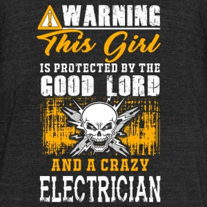 Electrician - this girl is protected by a crazy - Unisex Tri-Blend T-Shirt by American Apparel