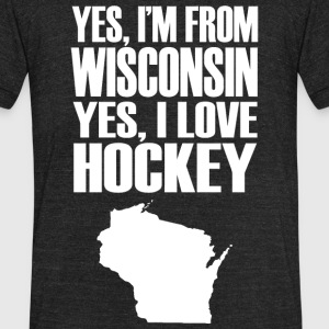Hockey - yes i'm from wisconsin yes i love hocke - Unisex Tri-Blend T-Shirt by American Apparel