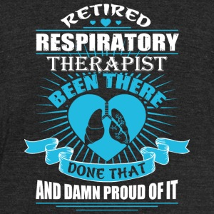 Therapist - Retired Respiratory Therapist T Shir - Unisex Tri-Blend T-Shirt by American Apparel