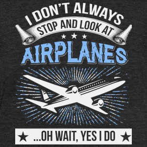 Airplane - Look At Airplanes T Shirt - Unisex Tri-Blend T-Shirt by American Apparel