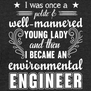 Environmental Engineer - I Became An Environment - Unisex Tri-Blend T-Shirt by American Apparel