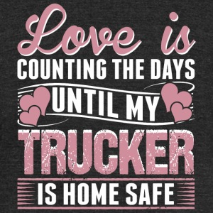 Truck driver - Love Is Counting The Days Until M - Unisex Tri-Blend T-Shirt by American Apparel