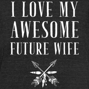 Wife - I Love My Awesome Future Wife - Unisex Tri-Blend T-Shirt by American Apparel