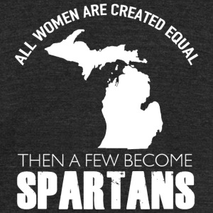 Spartan - all women are created equal then a few - Unisex Tri-Blend T-Shirt by American Apparel