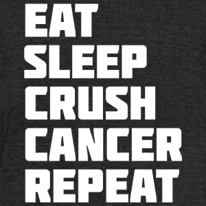 Cancer - Eat Sleep Crush Cancer Repeat | Novelty - Unisex Tri-Blend T-Shirt by American Apparel