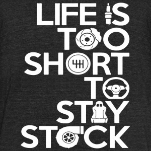 Stock - Life Is Too Short To Stay Stock - Unisex Tri-Blend T-Shirt by American Apparel