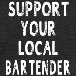 Bartender - Support Your Local Bartender Funny G - Unisex Tri-Blend T-Shirt by American Apparel