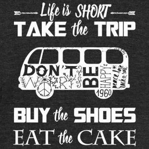 Trip Life is short take the trip buy the shoes - Unisex Tri-Blend T-Shirt by American Apparel