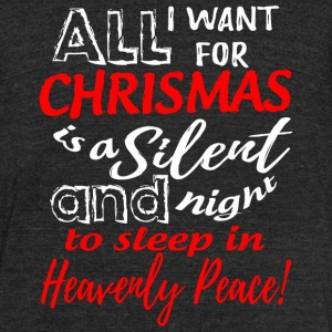 Christmas - All I Want For Christmas Is A Silent - Unisex Tri-Blend T-Shirt by American Apparel
