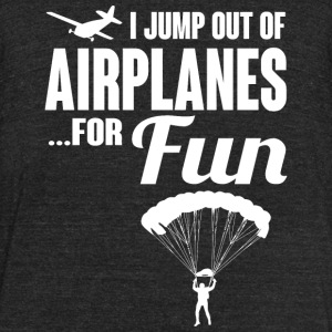 Skydiver - I jump out of airplanes... for fun! - Unisex Tri-Blend T-Shirt by American Apparel
