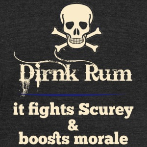 RUM - DRINK RUM IT FIGHTS SCUREY & BOOSTS MORALE - Unisex Tri-Blend T-Shirt by American Apparel