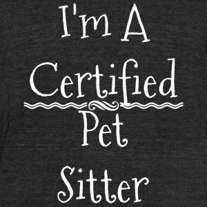Pet Sitter - Certified Pet Sitter Watching Dog - Unisex Tri-Blend T-Shirt by American Apparel