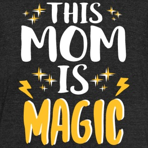 Mother's Day - This Mom Is Magic Mother's Day Gi - Unisex Tri-Blend T-Shirt by American Apparel