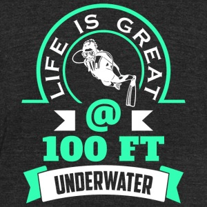 Scuba diving - Life Is Great @ 100 FT Underwater - Unisex Tri-Blend T-Shirt by American Apparel