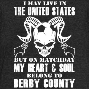 Live in the US - My heart & soul in Derby County - Unisex Tri-Blend T-Shirt by American Apparel