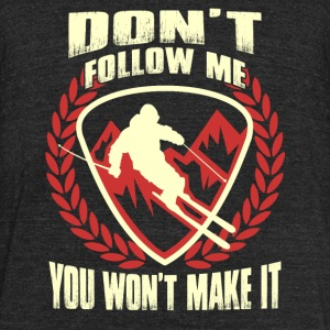 I'm Skiing - Don't follow me you won't make it - Unisex Tri-Blend T-Shirt by American Apparel