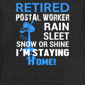 Retired postal worker - Rain sleet snow or shine - Unisex Tri-Blend T-Shirt by American Apparel