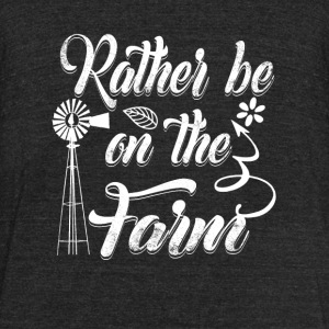 Farm - rather be on the farm - farmer lover t sh - Unisex Tri-Blend T-Shirt by American Apparel