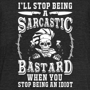 Chef - i'll stop being a sarcastic bastard chef - Unisex Tri-Blend T-Shirt by American Apparel