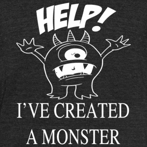 Monster - Help! I've created a monster - Unisex Tri-Blend T-Shirt by American Apparel