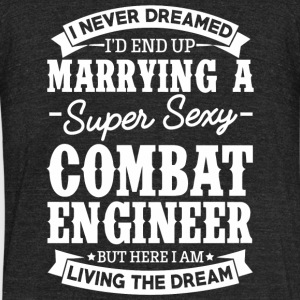 Combat Engineer - Combat Engineer I Never Dreame - Unisex Tri-Blend T-Shirt by American Apparel
