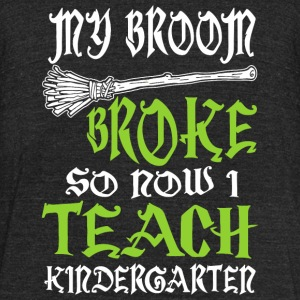 TEACHER - MY BROOM BROKE SO NOW I TEACH - Unisex Tri-Blend T-Shirt by American Apparel