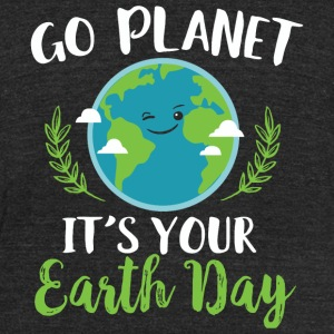 Earth Day - Go Planet It's Your Earth Day - Unisex Tri-Blend T-Shirt by American Apparel