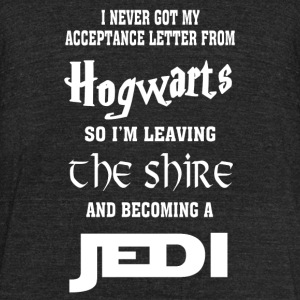 Jedi - I never got acceptance letter from Hogwar - Unisex Tri-Blend T-Shirt by American Apparel