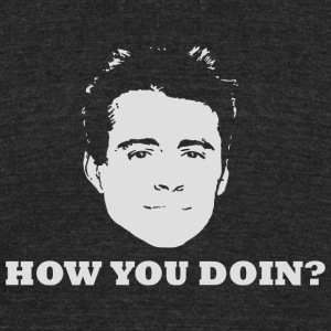 How You Doin - Joey How You Doin - Unisex Tri-Blend T-Shirt by American Apparel