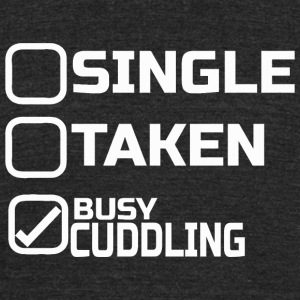 CUDDLING - SINGLE TAKEN BUSY CUDDLING - Unisex Tri-Blend T-Shirt by American Apparel