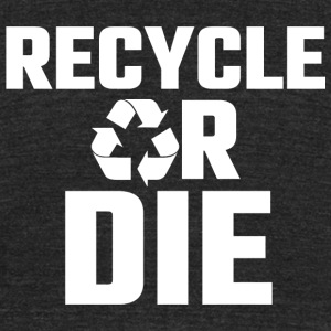 Recycle - Recycle Or Die - Unisex Tri-Blend T-Shirt by American Apparel
