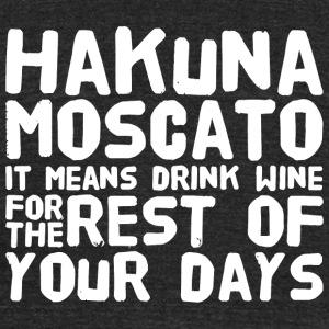 Hakuna Moscato - Hakuna Moscato It Means Drink W - Unisex Tri-Blend T-Shirt by American Apparel