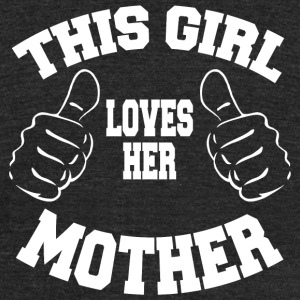Mother - this girl loves her mother - Unisex Tri-Blend T-Shirt by American Apparel