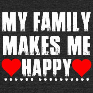 Family - My Family Makes Me Happy - Unisex Tri-Blend T-Shirt by American Apparel