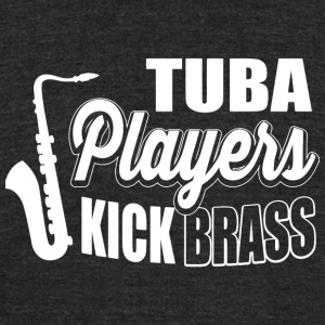 Tuba - Tuba players kick brass! - Unisex Tri-Blend T-Shirt by American Apparel