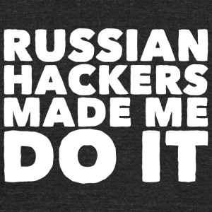 Russian Hacker - Russian Hackers Made Me Do It - Unisex Tri-Blend T-Shirt by American Apparel