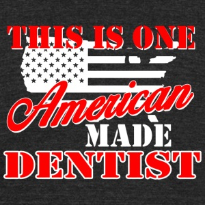 Dentist - this is one american made dentist - Unisex Tri-Blend T-Shirt by American Apparel