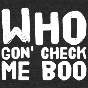 Ghost - Who's gon check me Boo - Unisex Tri-Blend T-Shirt by American Apparel