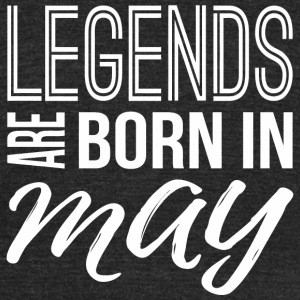 May - Legends Are Born In May - Birthday gift f - Unisex Tri-Blend T-Shirt by American Apparel