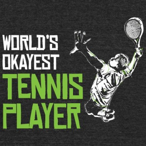 TENNIS - WORLD'S OKAYEST TENNIS PLAYER - Unisex Tri-Blend T-Shirt by American Apparel