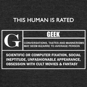 Geek - This Human is Rated G for - Unisex Tri-Blend T-Shirt by American Apparel