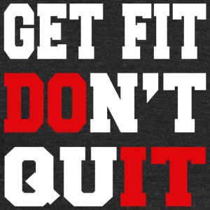 Quit - Get Fit Don't Quit - Unisex Tri-Blend T-Shirt by American Apparel