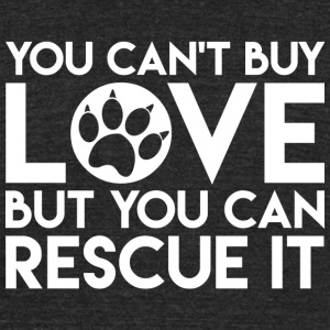 Pet - You can't buy love but you can rescue love - Unisex Tri-Blend T-Shirt by American Apparel